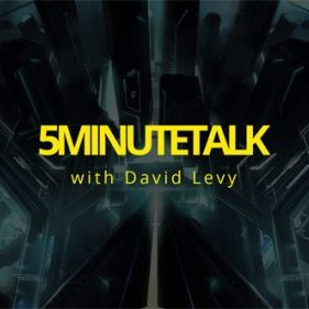 5 Minute Talk with David Levy